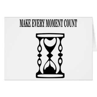 Make Every Moment Count Card