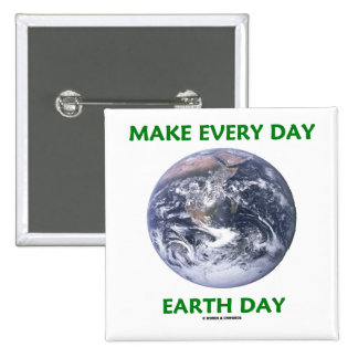 Make Everyday Earth Day Blue Marble Earth Button
