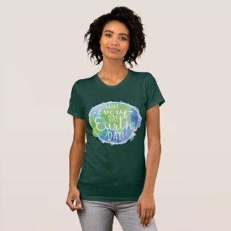 Make Everyday Earth Day Shirt