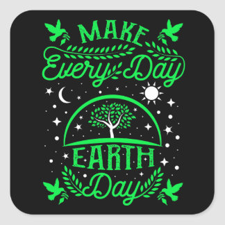 Make Everyday Earth Day Square Sticker