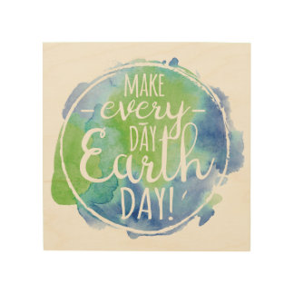Make Everyday Earth Day Wood Sign Wood Prints