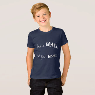 Make Goals, Not Just Wishes--Kid's Shirt