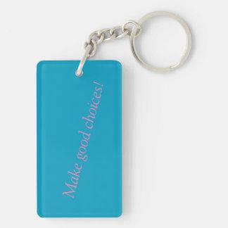Make good choices! Keychain