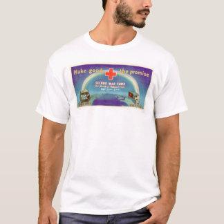 Make Good the Promise - 2nd War Fund (US00054B) T-Shirt