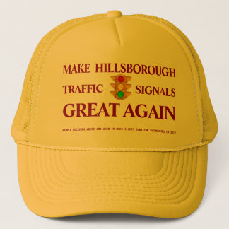 Make Hillsborough Traffic Lights Great Again Trucker Hat