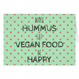 MAKE HUMMUS, BE HAPPY Greeting card