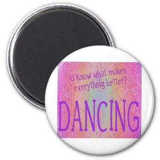 Make it all better - DANCE 6 Cm Round Magnet