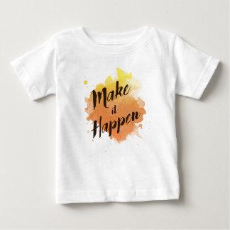 Make It Happen. Baby T-Shirt