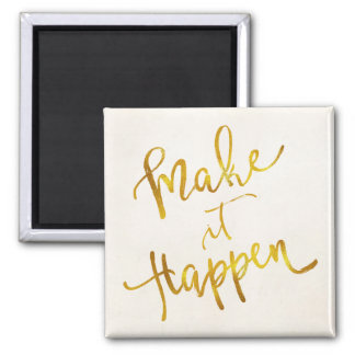 Make It Happen Gold Faux Foil Metallic Motivationa Magnet