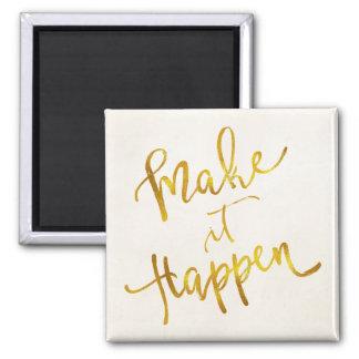 Make It Happen Gold Faux Foil Metallic Motivationa Square Magnet