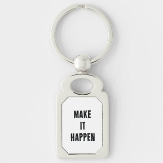 Make It Happen Inspirational w/b Key Ring