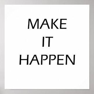Make it happen - Motivational Poster