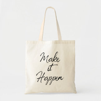 Make it Happen Motivational Quote Black Typography Tote Bag