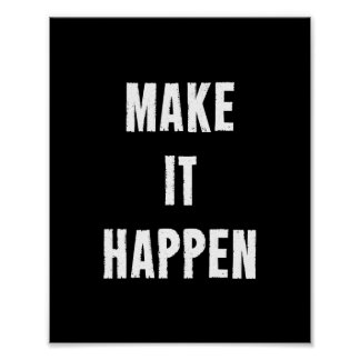 Make It Happen Motivational Quote Poster in Black