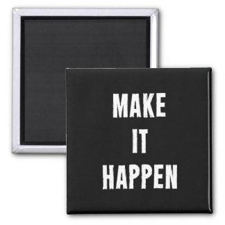 Make It Happen Motivational Quote Square Magnet