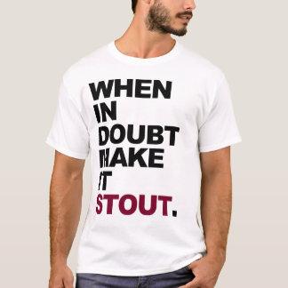 Make it stout T-Shirt