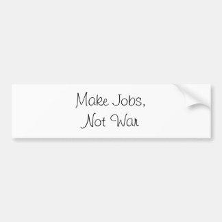 make jobs not war bumper stickers