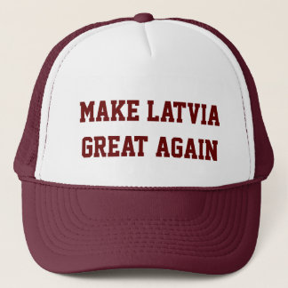Make Latvia Great Again Trucker Hat