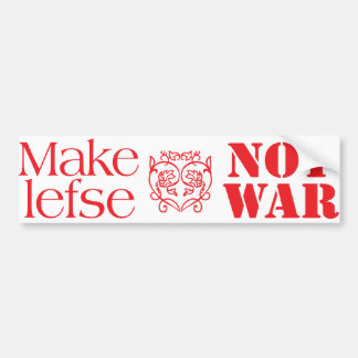Make Lefse Not War Bumper Sticker