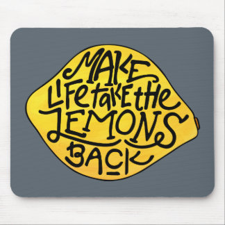 Make Life Take the Lemons Back Illustrated Quote Mouse Pad