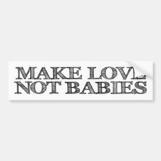 Make Love Not Babies Childfree Bumper Sticker