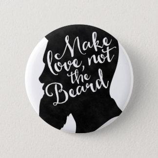 Make love not the beard - silhouette 6 cm round badge