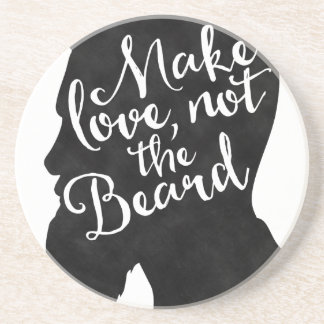 Make love not the beard - silhouette coaster