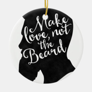 Make love not the beard - silhouette round ceramic decoration