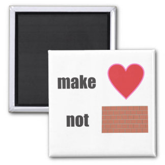 make love not wall magnet