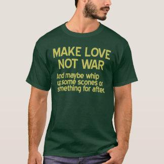 Make Love, Not War... and scones? T-Shirt