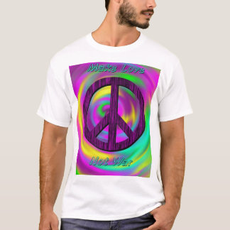 Make Love, not War T-Shirt