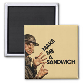Make me a sandwich square magnet