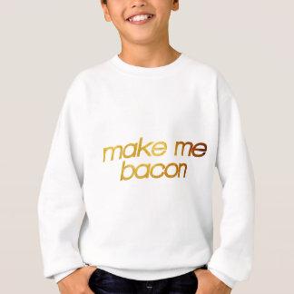 Make me bacon! I'm hungry! Trendy foodie Sweatshirt