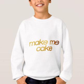 Make me cake! I'm hungry! Trendy foodie Sweatshirt