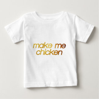 Make me chicken! I'm hungry! Trendy foodie Baby T-Shirt