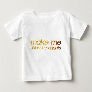 Make me chicken nuggets! I'm hungry! Trendy foodie Baby T-Shirt
