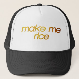 Make me rice! I'm hungry! Trendy foodie Trucker Hat