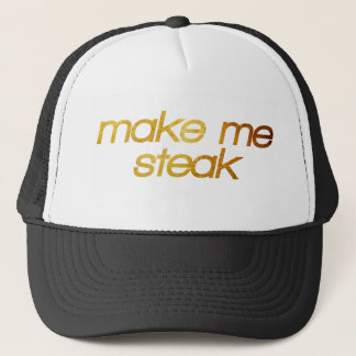 Make me steak! I'm hungry! Trendy foodie Trucker Hat