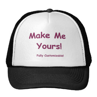 Make Me Yours is fully Customizable! Hat