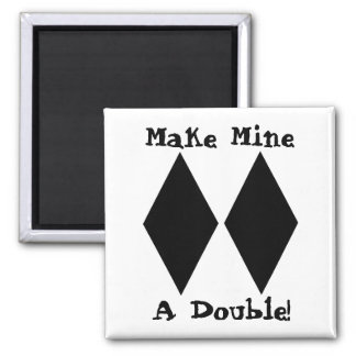 Make Mine a Double Magnet