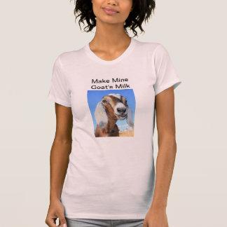 Make Mine Goats Milk 1 Shirts