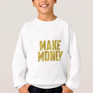 Make Money Sweatshirt