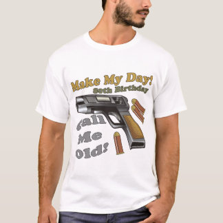 Make My Day 80th Birthday Gifts T-Shirt