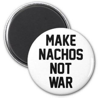 Make Nachos Not War 6 Cm Round Magnet