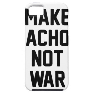 Make Nachos Not War Case For The iPhone 5