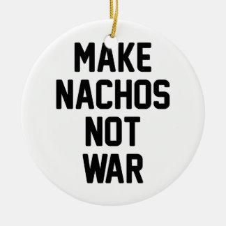 Make Nachos Not War Ceramic Ornament