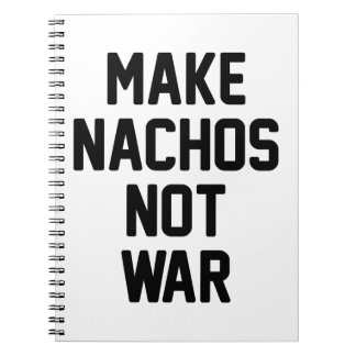 Make Nachos Not War Notebook