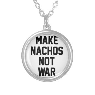 Make Nachos Not War Silver Plated Necklace