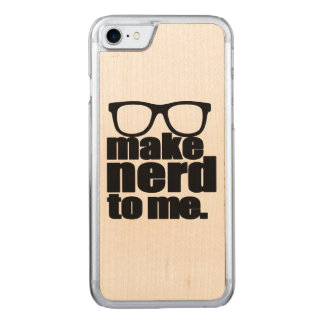 Make Nerd to Me Carved iPhone 8/7 Case