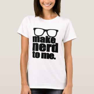 Make Nerd to Me II T-Shirt